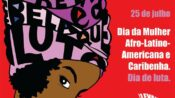 25/07: Dia da mulher negra, latino americana e caribenha