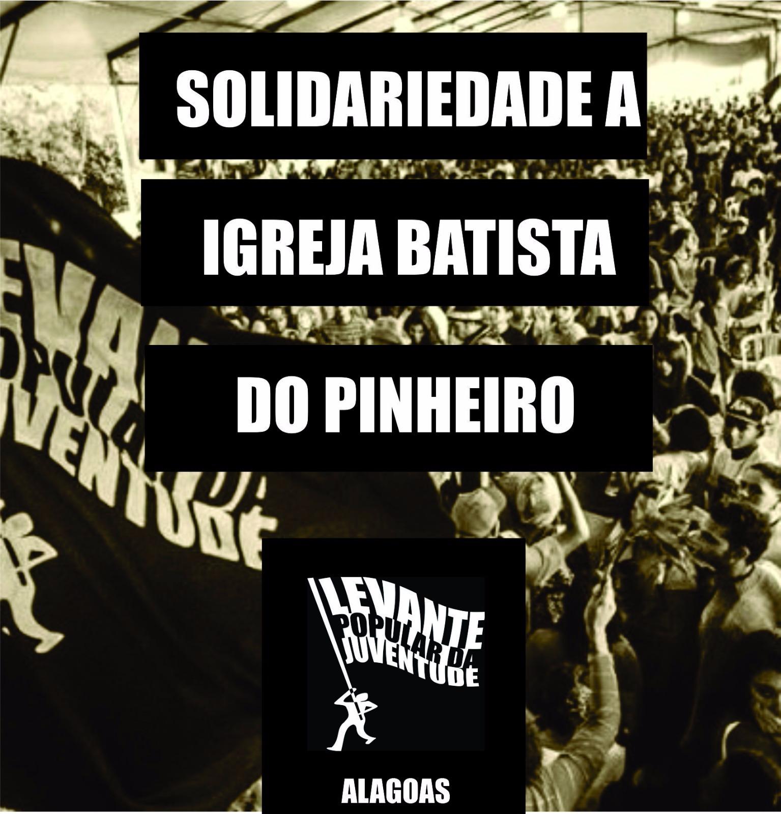 Nota em solidariedade a Igreja Batista do Pinheiro (AL)