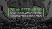 Ayotzinapa: 2 anos de Impunidade