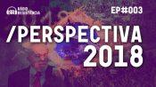 Radio Resistência #3 – Perspectiva 2018