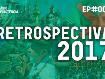 Radio Resistência #2 – Retrospectiva 2017