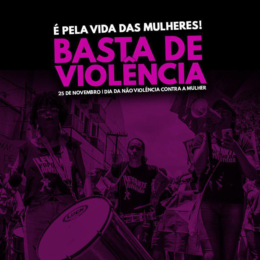 É pela vida das mulheres: basta de violência!
