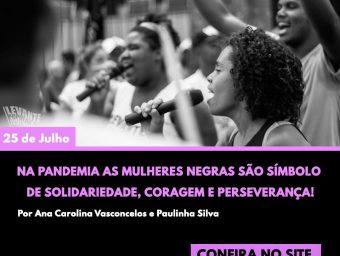 Na pandemia as mulheres negras são símbolo de solidariedade, coragem e perseverança!