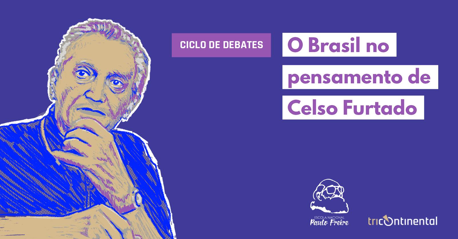 Celso Furtado é tema de ciclo de debates da Escola Nacional Paulo Freire