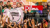 Com Dilma, contra ameaça conservadora