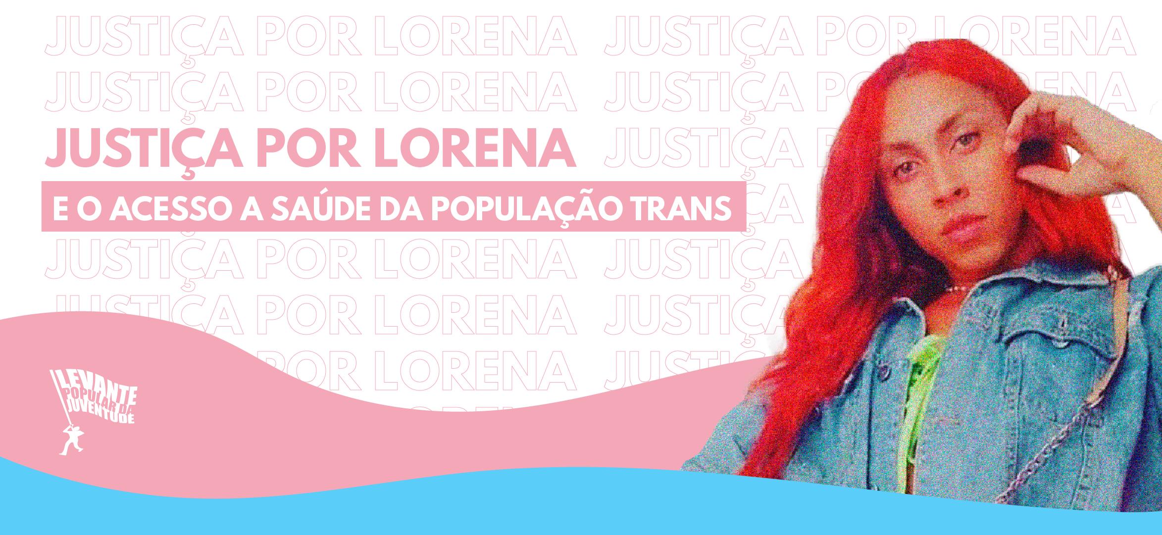 JUSTIÇA PARA LORENA E O ACESSO A SAÚDE DA POPULAÇÃO TRANS